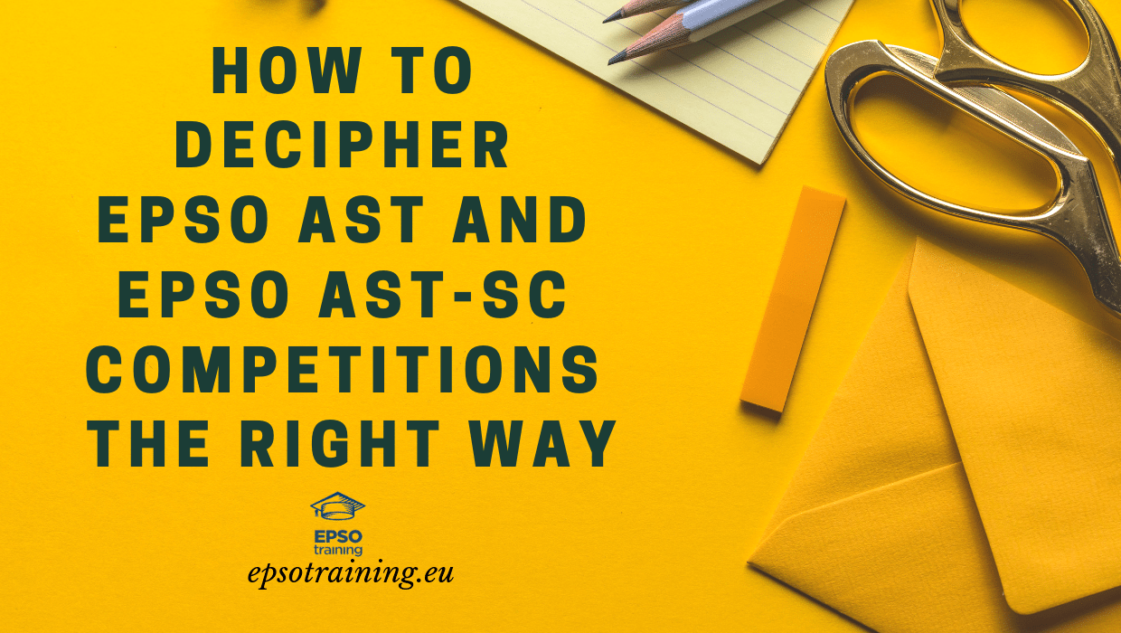 EPSO AST, How to Decypher EPSO AST and EPSO AST-SC Competitions the Right Way, Epsotraining - EPSO Tests for EU Competitions