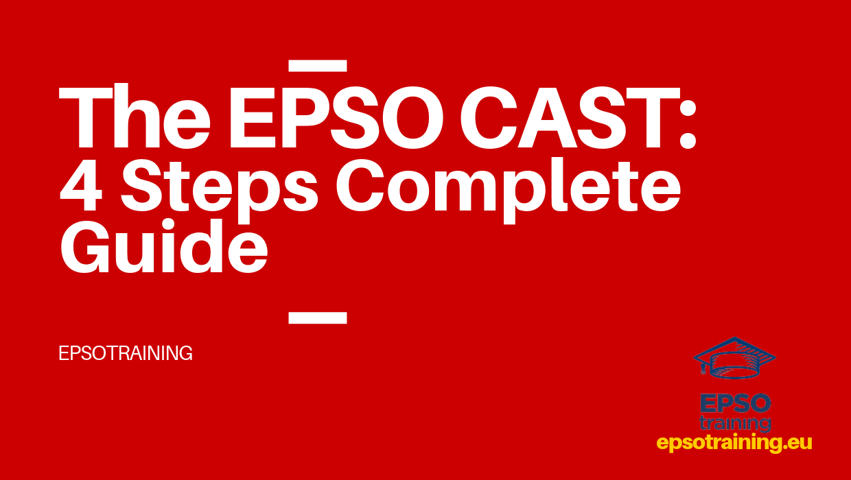 , LE GUIDE COMPLET EPSO CAST : 4 ÉTAPES, Epsotraining - EPSO Tests for EU Competitions